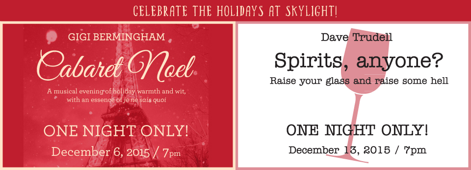 Cabaret Noel & Sprits, Anyone? Skylight Theatre 2015, Los Angeles