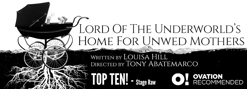 LORD OF THE UNDERWORLD'S HOME FOR UNWED MOTHERS, Skylight Theatre
