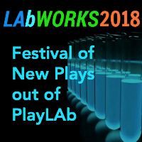LAb Works 2018 new play festival, Skylight Theatre