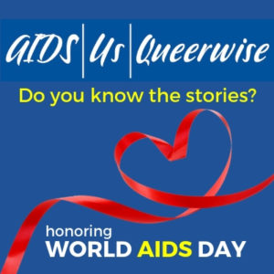 AIDS US QUEERWISE honors World AIDS Day 2018
