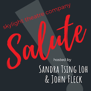 Skylight Salute Hosts: Sandra Tsing Loh and John Fleck
