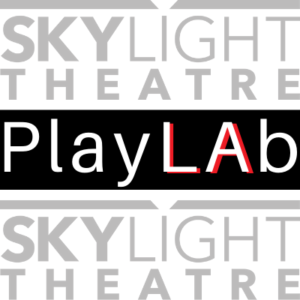 Skylight Theatre Company's PLAY LAb, professional playwrights laboratory