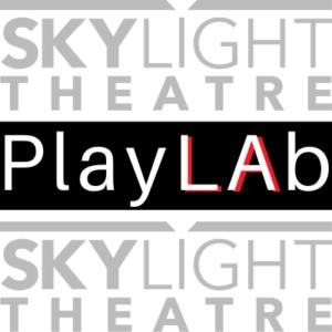 Skylight Theatre Company's PLAY LAb, professional playwrights laboratory