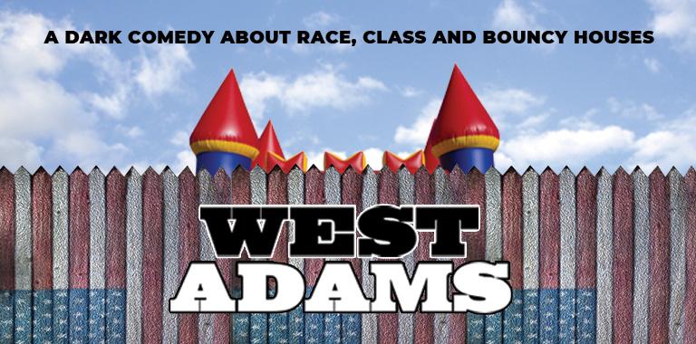 World Premiere of WEST ADAMS, by Penleope Lowder, Skylight Theatre