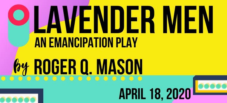 Lavender Men, world premiere play by Roger Q. Mason