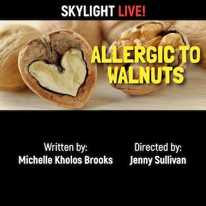Allergic To Walnuts - Skylight Live