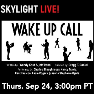 Wake Up Call , Skylight Theatre