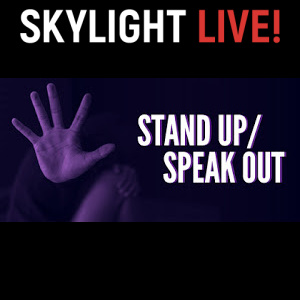 Stand Up / Speak Out - Skylight Live 2021