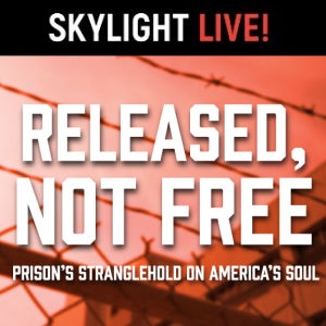 Released-Not-Free, Skylight LIVE 2021