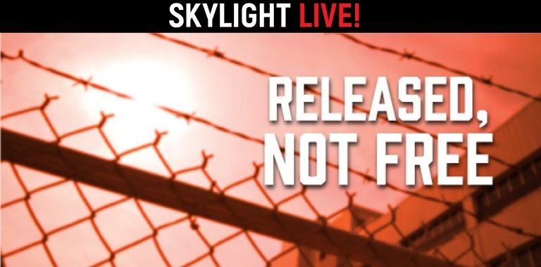 Released Not Free, Skylight LIVE