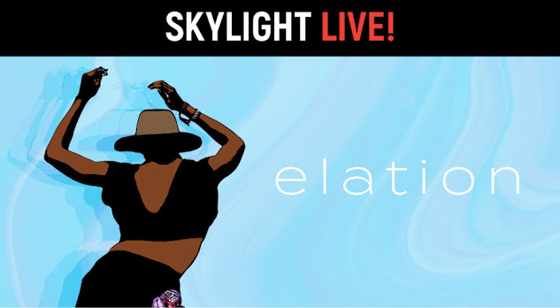 Elation, Skylight Live